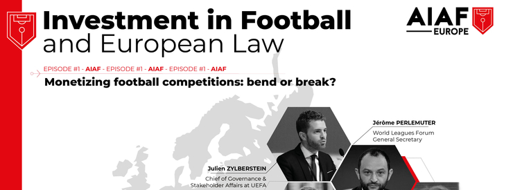 AIAF Europe Workshop - Investment in Football and European Law (episode #1)