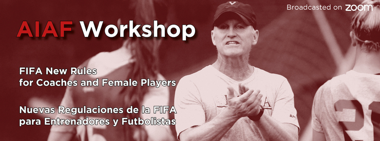 AIAF Workshop: FIFA New Rules for Coaches and Female Players