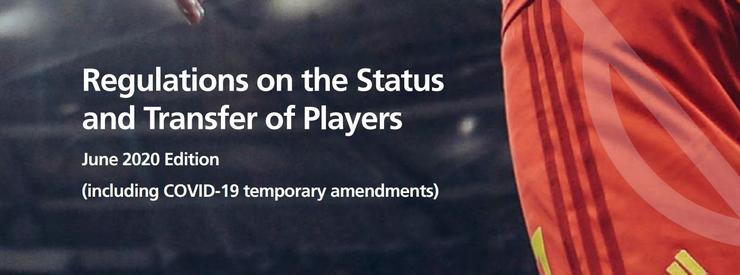 FIFA Regulations on the Status and Transfer of Players - Ed June 2020 (including COVID-19 temporary amendments)