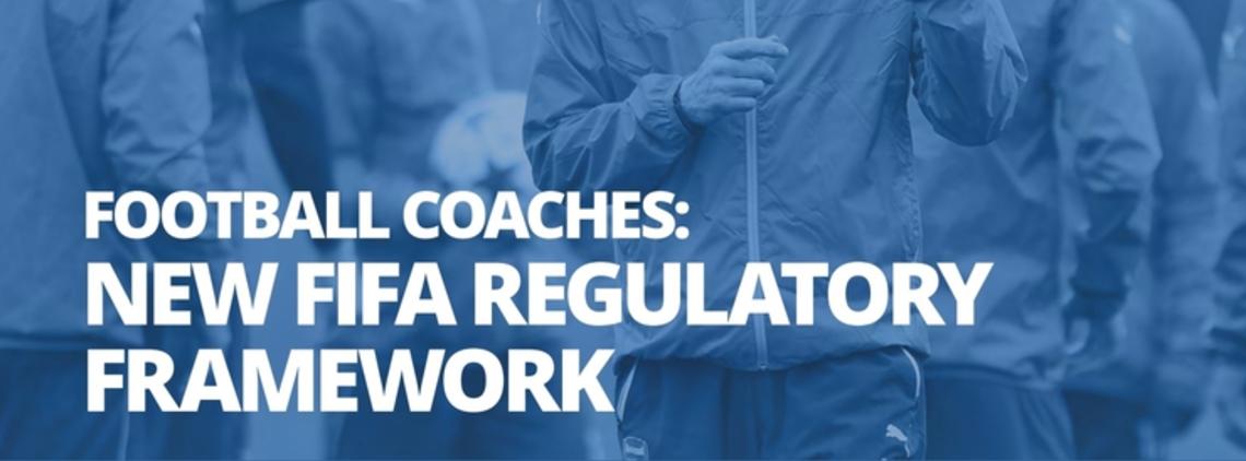 New FIFA Regulatory Framework for Football Coaches
