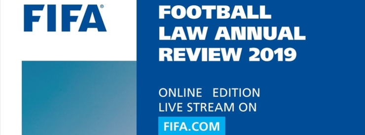 FIFA Announces the New Dates for the Online FIFA Law Review 2019